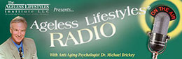 Hear Dr. Brickey interview leading anti-aging experts on Ageless Lifestyles Radio. MP3 downloads are free.